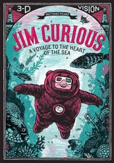 J GRA PIC. Jim Curious portrays the fantastical story of a young boy and his thrilling trip to the bottom of the sea in an old-fashioned diving suit. But there are no words telling his tale--only intricately illustrated images in exceptional 3-D.