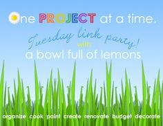 One Project at a Time Link party - ABFOL tons of links for tons of projects and ideas