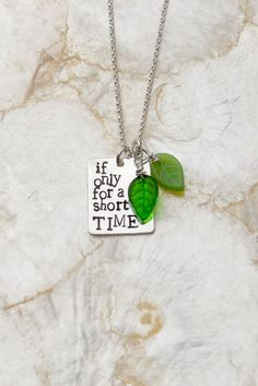 "If Only for a Short Time Necklace, quote from ""The Odd Life of Timothy Green."" The movie spoke so much to me as an adoptive mom, as a foster mom, and as the mom of someone who is ""different.""I want this for my birthday. So so bad."