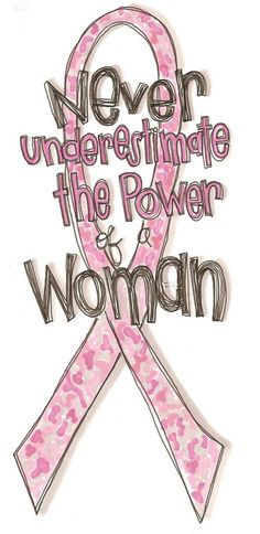 The power of a woman... Breast Cancer Awareness.  Please repin to show your support