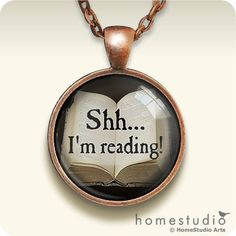 Shh I'm Reading : Glass Dome Necklace by HomeStudio. 24 inch chain included. Round art pendant jewelry. Book jewelry. Book necklace