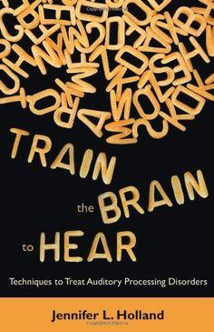 auditori process, process disord, autism, addadhd, brain train, kids, train techniqu, auditori train, auditory processing disorder