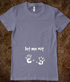 Let me out pregnant shirt, pregnancy reveal