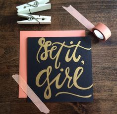 "Square handmade gold calligraphy ""get it, girl"" card"