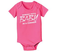 NOBODY PUTS BABY in a Corner - funny cute dirty dancing movie maternity newborn girls infant outfit clothes - Baby Snap One Piece e1649