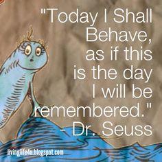 Live YOUR Life!: Dr. Seuss Quotes