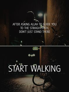 islam quot, start walk, straight path, inspir