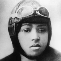 1892 Bessie Coleman ~ The first African American female pilot (who had to go to Paris to find an aviation school that would accept her), She was a barnstormer (trick and stunt flyer, as well as crop duster for extra bucks) There were a few women flying then, but she was the first African American woman to do so.. She once walked off a movie set when she was asked to portray the stereotypical version of herself most white people believed black Americans to be. Gutsy, and lovely lady.