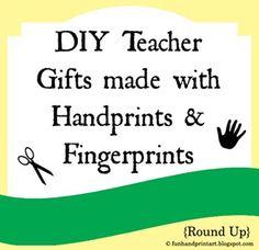 DIY Teacher Gifts made with Handprint & Fingerprints