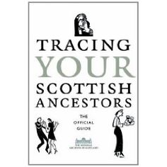 Tracing Your Scottish Ancestors: The Official Guide. (National Archives of Scotland)
