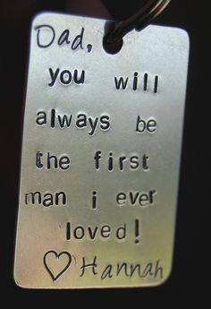 Hand stamped keychain, first man I ever loved, Personalized wedding gift for the father of the bride