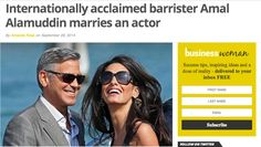 """Headline of the Day: """"Internationally acclaimed barrister Amal Alamuddin marries an actor"""""""