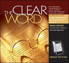 Clear Word eBook - a PARAPHRASE in today's language of the Holy Bible (Not a direct translation) Great for easy, understandable reading!