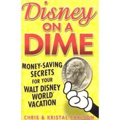 Disney on a Dime: Money-Saving Secrets for Your Walt Disney World Vacation