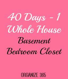 40 Days ~ 1 Whole House ~ Day 3 – Basement Bedroom Closet   Organize 365