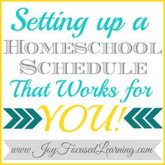 How to Set up a Homeschool Schedule That Works for YOU! | Joy Focused Learning
