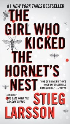 The Girl Who Kicked the Hornet's Nest: Book 3 of the Millennium