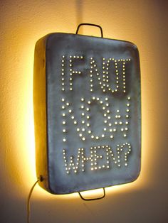 Industrial InSight Light for wall --- If Not Now When --- Repurposed from Aluminum Vintage Italian Baking Pan --- Medium. via Etsy.