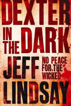 Dexter in the Dark - Jeff Lindsay (Book 3)