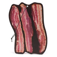 Bacon Scented Air Freshener, because why shouldn't everything in your life smell like bacon?