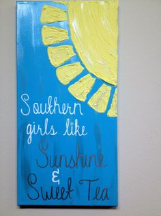 Southern Girls Like Sunshine & Sweet Tea