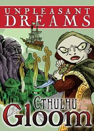 Cthulhu Gloom Unpleasant Dreams expansion