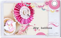 DIY Lollies, Video Tutorial.  Rhonna Farrer for House of 3.