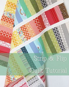 Strip and Flip Baby Quilt Tutorial    Try it, you'll like it! :)