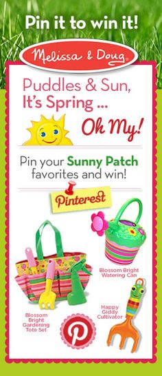 Puddles & Sun It's Spring Oh My! Pin your Sunny Patch favorites from Melissa & Doug and win! Melissa & Doug's Pin It to Win It Pinterest Promotion