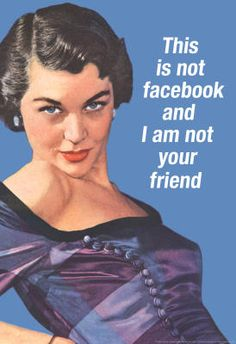 This is not Facebook - Vintage retro funny quote