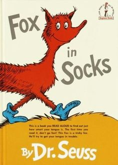 Fox in Socks - AU Juvenile - PZ8.3.G276 Fo - Check for availability @ http://library.ashland.edu/search~S0/c?SEARCH=pz8.3.g276+fo