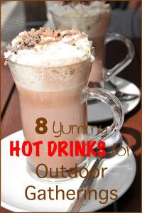 8 Yummy hot drinks for outdoor gatherings- delish!