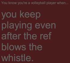 You know youre a volleyball player when tumblr