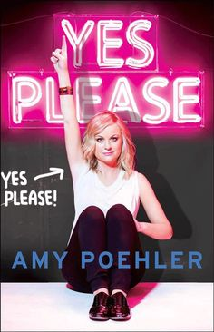 Here's The Cover Of Amy Poehler's Book Yes Please! -- October 28
