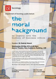 Dr Gabriel Abend, 'The Moral Background: an inquiry into the history of business ethics', 28 May 2014. background