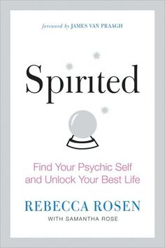 "Spirited by Rebecca Rosen  If I had a guru, she would be it.  I've met Rebecca Rosen several times over the years and she's the reason I discovered this spiritual path. She blew my mind with her gift as a spiritual medium and as a down-to-earth gal. This book gives you the 411 on how to ""unlock your psychic self and change your life"". It's a refreshingly light and easy read."