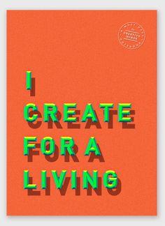 I CREATE FOR A LIVING by Yu Ping Chuang, via Behance