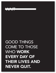 """Silkscreen Poster """"Good Things Come to Those Who...""""    A Graphic Design project in New York, NY by Kyle Winton       http://www.kickstarter.com/projects/430062470/silkscreen-poster-good-things-come-to-those-who"""