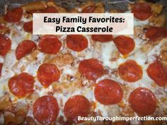 Easy Family Favorites - Pizza Casserole Recipe -