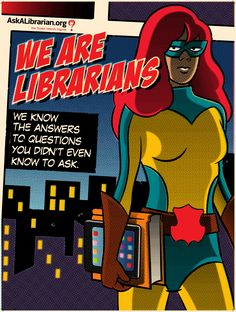 We Are Librarians superhero poster for askalibrarian.org