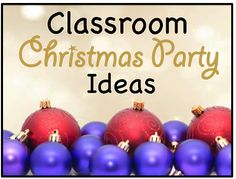 Classroom Christmas Party Idea- there are some cute games here!