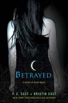 Betrayed by P.C. Cast and Kristin Cast