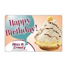 Max & Erma`s Happy Birthday Gift Card $25.00