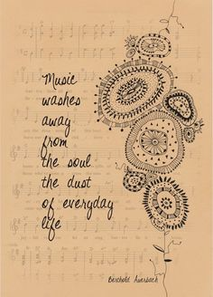 Music washes away from the soul the dust of everyday life <3