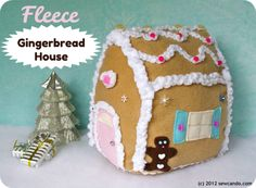 Sew Can Do: The Fleece Gingerbread House