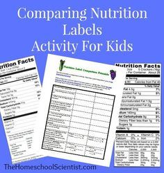 Comparing Nutrition Labels Activity For Kids homeschool scientist, homeschool nutrition, health lessons for kids, health activities for kids