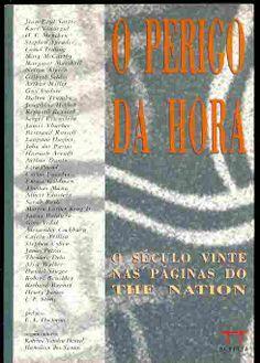 o século XX nas páginas do The Nation (ed.Scritta). Textos de gênios do jornalismo e da literatura como Kurt Vonnnegut, H.L. Mencken, Gore Vidal, John dos Passos entre outros bambas.