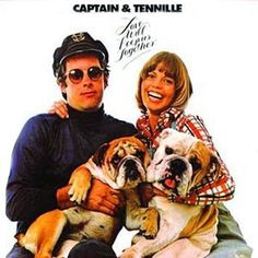 Captain & Tennille...Love Will Keep Us Together - that was such a catchy song
