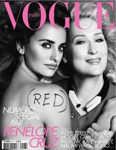One of three French Vogue Covers 2010: Penelope Cruz and Meryl Streep https://www.facebook.com/joinred/photos/a.418514968713.212187.6829493713/418515143713/?type=3&theater