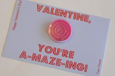 """""""You're a-maze-ing"""" non-candy non-food valentine's day option"""